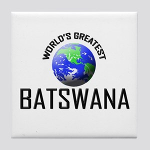 World's Greatest BATSWANA Tile Coaster